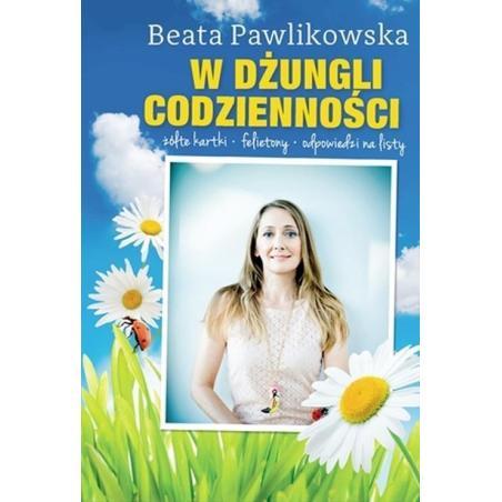 W DŻUNGLI CODZIENNOŚCI Beata Pawlikowska