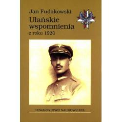 UŁAŃSKIE WSPOMNIENIA Z ROKU 1920 Jan Fudakowski