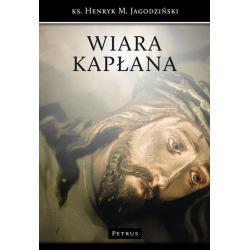 WIARA KAPŁANA Henryk Jagodziński