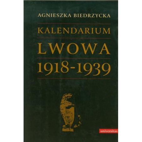 KALENDARIUM LWOWA 1918-1939 Agnieszka Biedrzycka