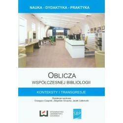 OBLICZA WSPÓŁCZESNEJ BIBLIOLOGII Grzegorz Czaplik, Zbigniew Gruszka, Jacek Ladorucki