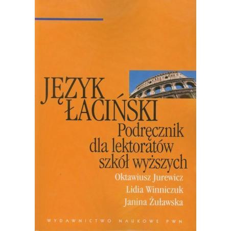 JĘZYK ŁACIŃSKI PODRĘCZNIK DLA LEKTORÓW SZKÓŁ WYŻSZYCH Oktawiusz Jurewicz, Lidia Winniczuk, Janina Żuławska