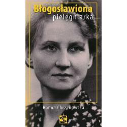 BŁOGOSŁAWIONA PIELĘGNIARKA Hanna Chrzanowska