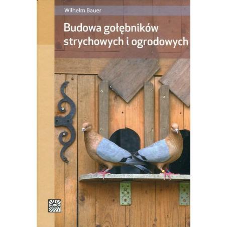 BUDOWA GOŁĘBNIKÓW STRYCHOWYCH I OGRODOWYCH Wilhelm Bauer
