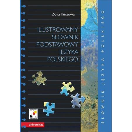 ILUSTROWANY SŁOWNIK PODSTAWOWY JĘZYKA POLSKIEGO Zofia Kurzowa