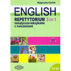 ENGLISH 3 IN 1 REPETYTORIUM TEMATYCZNO-LEKSYKALNE Z ĆWICZENIAMI Małgorzata Cieślak