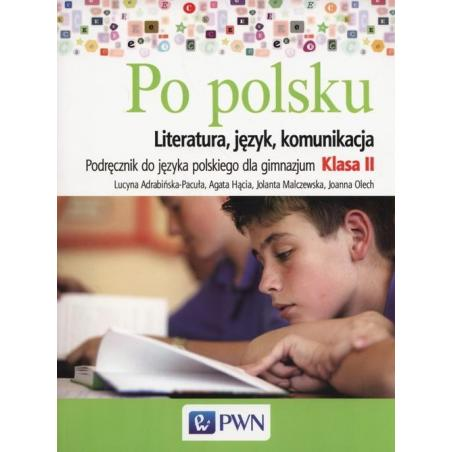 PO POLSKU 2 PODRĘCZNIK Joanna Olech, Agata Hącia, Lucyna Adrabińska-Pacuła, Jolanta Malczewska