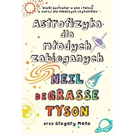 ASTROFIZYKA DLA MŁODYCH ZABIEGANYCH Tyson Degrasse