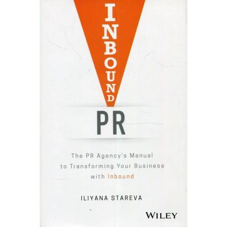 INBOUND PR THE PR AGENCYS MANUAL TO TRANSFORMING YOUR BUSINESS WITH INBOUND Iliyana Stareva