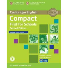 COMPACT FIRST FOR SCHOOLS WORKBOOK WITHOUT ANSWERS + AUDIO Barbara Thomas