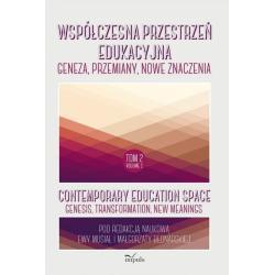 WSPÓŁCZESNA PRZESTRZEŃ EDUKACYJNA Małgorzata Bednarska, Ewa Musiał