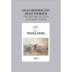 ATLAS HISTORYCZNY MIAST POLSKICH WŁOCŁAWEK Roman Czaja