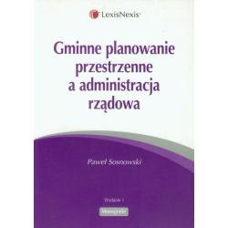 GMINNE PLANOWANIE PRZESTRZENNE A ADMINISTRACJA RZĄDOWA Paweł Sosnowski