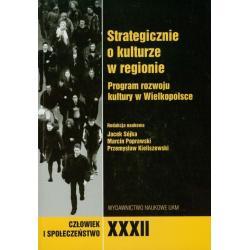 STRATEGICZNIE O KULTURZE W REGIONIE Jacek Sójka, Marcin Poprawski, Przemysław Kieliszewski