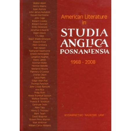 AMERICAN LITERATURE IN STUDIA ANGLICA POSNANIENSIA 1968-2008 Janusz Semrau