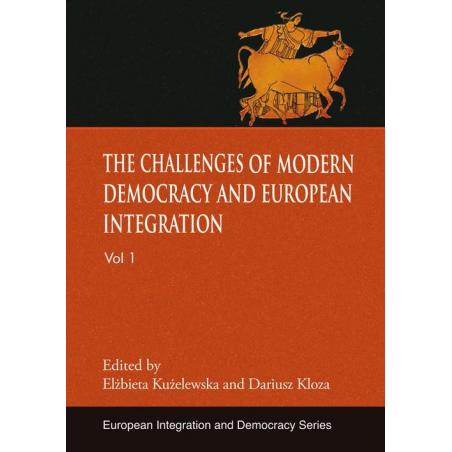 THE CHALLENGES OF MODERN DEMOCRACY AND EUROPEAN INTEGRATION Elżbieta Kużelewska, Dariusz Kloza
