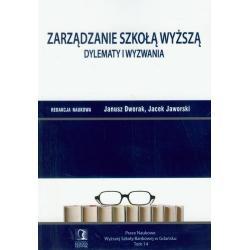 ZARZĄDZANIE SZKOŁĄ WYŻSZĄ DYLEMATY I WYZWANIA 14 Janusz Dworak, Jacek Jaworski
