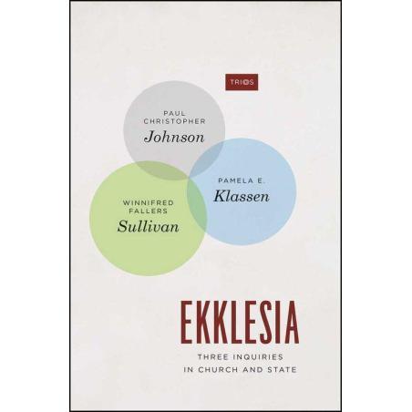 EKKLESIA THREE INQUIRIES IN CHURCH AND STATE Paul Johnson