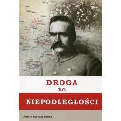 DROGA DO NIEPODLEGŁOŚCI Janusz Tadeusz Nowak