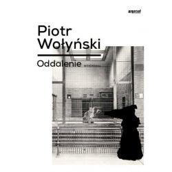 ODDALENIE Piotr Wołyński