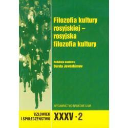 CZŁOWIEK I SPOŁECZEŃSTWO XXXV/2 FILOZOFIA KULTURY ROSYJSKIEJ - ROSYJSKA FILOZOFIA KULTURY