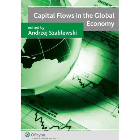 CAPITAL FLOWS IN THE GLOBAL ECONOMY Andrzej Szablewski