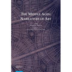 THE MIDDLE AGES NARRATIVES OF ART Jarosław Wenta