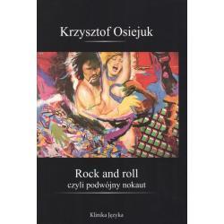 ROCK AND ROLL CZYLI PODWÓJNY NOKAUT Krzysztof Osiejuk