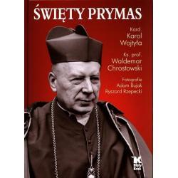 ŚWIĘTY PRYMAS ALBUM Karol Wojtyła, Waldemar Chrostowski