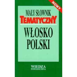 MAŁY SŁOWNIK TEMATYCZNY WŁOSKO-POLSKI Hanna Cieśla, Ilona Łopieńska