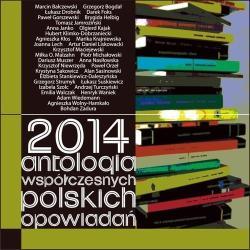 2014 ANTOLOGIA WSPÓŁCZESNYCH POLSKICH OPOWIADAŃ