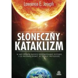 SŁONECZNY KATAKLIZM Lawrence E. Joseph
