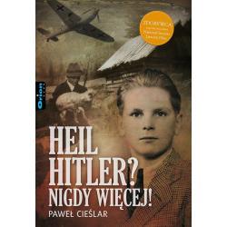 HEIL HITLER NIGDY WIĘCEJ Paweł Cieślar