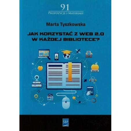 JAK KORZYSTAĆ Z WEB 2.0 W KAŻDEJBIBLIOTECE Marta Tyszkowska