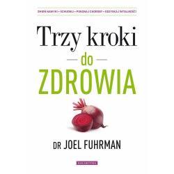 TRZY KROKI DO ZDROWIA dr Fuhrman Joel
