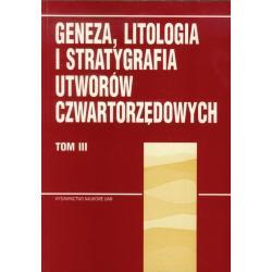 GENEZA, LITOGRAFIA I STRATYGRAFIA UTWORÓW CZWARTORZĘDOWYCH Andrzej Kostrzewski