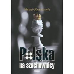 POLSKA NA SZACHOWNICY Antoni Koniuszewski