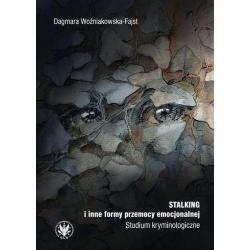 STALKING I INNE FORMY PRZEMOCY EMOCJONALNEJ STUDIUM KRYMINOLOGICZNE Dagmara Woźniakowska-Fajst