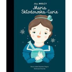 MALI WIELCY MARIA SKŁODOWSKA-CURIE Maria Isabel Sanchez-Vegara 7+