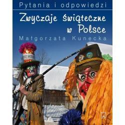 ZWYCZAJE ŚWIĄTECZNE W POLSCE PYTANIA I ODPOWIEDZI Małgorzata Kunecka