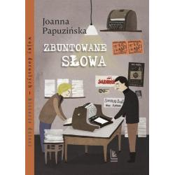 ZBUNTOWANE SŁOWA Joanna Papuzińska 7+