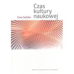 CZAS KULTURY NAUKOWEJ Ewa Solska