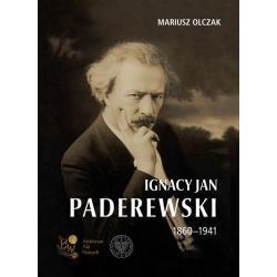IGNACY JAN PADEREWSKI 1860-1941 Mariusz Olczak