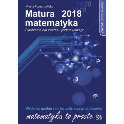 MATURA 2018 ĆWICZENIA Z ZAKRESU PODSTAWOWEGO Maria Romanowska
