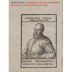 POŻEGNANIE Z GIOVANNIM BERNARDINEM BONIFACIEM MARKIZEM D ORIA (1517-1597) Manfred Welti