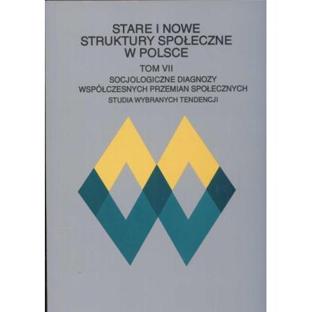 STARE I NOWE STRUKTURY SPOŁECZNE W POLSCE Józef Styk