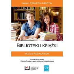 BIBLIOTEKI I KSIĄŻKI W ŻYCIU NASTOLATKÓW Mariola Antczak, Agata Walczak-Niewiadomska