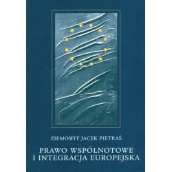 PRAWO WSPÓLNOTOWE I INTEGRACJA EUROPEJSKA Ziemowit Jacek Pietraś
