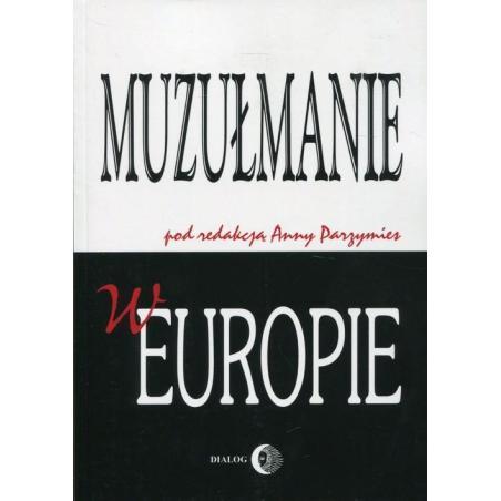 MUZUŁMANIE W EUROPIE Anna Parzymies