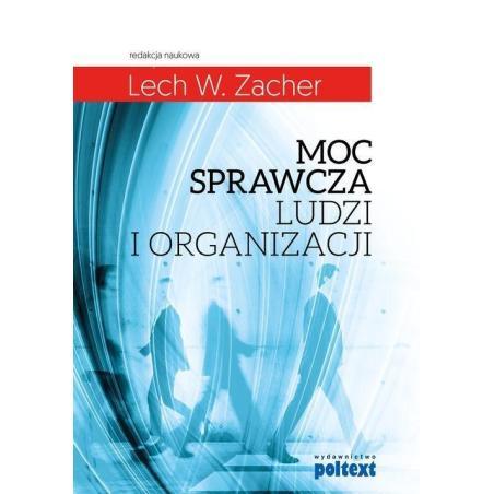 MOC SPRAWCZA LUDZI I ORGANIZACJI Lech W. Zacher